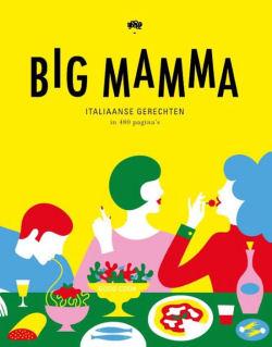 Big Mamma. Koken zoals Italiaanse mamma's dat doen.