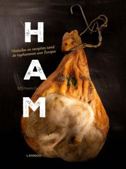 Ham. Verhalen en recepten rond de tophammen van Europa.